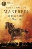 Il mio nome è Nessuno. La trilogia Ebook di  Valerio Massimo Manfredi