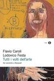 Tutti i volti dell'arte. Da Leonardo a Basquiat Ebook di  Flavio Caroli, Lodovico Festa