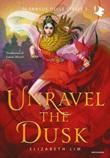 Unravel the dusk Ebook di  Elizabeth Lim