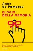 Elogio della memoria. Come ricordare l'essenziale e dimenticare il resto Ebook di  Anne de Pomereu