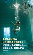 L' equazione della colpa Ebook di  Arianna Lombardelli