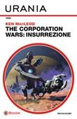 The Corporation Wars. Insurrezione Ebook di  Ken MacLeod