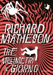 Tre millimetri al giorno Ebook di  Richard Matheson