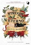 Le streghe in eterno Ebook di  Alix E. Harrow