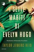 I sette mariti di Evelyn Hugo Ebook di  Taylor Jenkins Reid