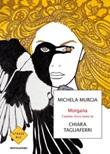 Morgana. L'uomo ricco sono io Ebook di  Michela Murgia, Chiara Tagliaferri