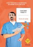 Turno di notte. Storia tragicomica di un infermiere che avrebbe voluto fare altro Ebook di  Giacomo Poretti