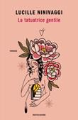 La tatuatrice gentile Ebook di  Lucille Ninivaggi