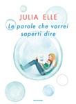 Le parole che vorrei saperti dire Ebook di  Julia Elle