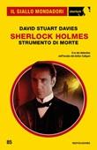 Sherlock Holmes. Strumento di morte Ebook di  David Stuart Davies