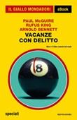 Vacanze con delitto Ebook di  Rufus King, Paul McGuire, Arnold Bennett