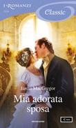 Mia adorata sposa Ebook di  Janna MacGregor