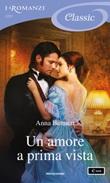 Un amore a prima vista Ebook di  Anna Bennett