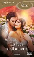 La luce dell'amore. Survivors' Club Ebook di  Mary Balogh