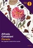 Florario. Miti, leggende e simboli di fiori e piante Ebook di  Alfredo Cattabiani