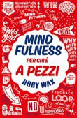 Mindfulness per chi è a pezzi Ebook di  Ruby Wax