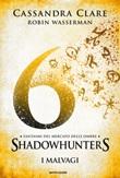 I malvagi. Fantasmi del mercato delle ombre. Shadowhunters Ebook di  Cassandra Clare, Robin Wasserman