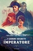 I giorni segreti dell'Imperatore Ebook di  Guido Sgardoli, Sebastiano Ruiz Mignone