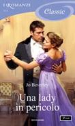 Una lady in pericolo Ebook di  Jo Beverley