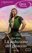 La seduzione del ghiaccio. Norse love trilogy Ebook di  Mirta Drake