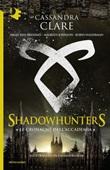 Le cronache dell'Accademia Shadowhunters Ebook di  Cassandra Clare, Sarah Rees Brennan, Maureen Johnson, Robin Wasserman
