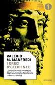 I greci d'Occidente Ebook di  Valerio Massimo Manfredi