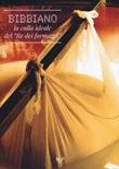 Bibbiano. La culla ideale del «Re dei formaggi» Libro di  Gabriele Arlotti, Umberto Beltrami, Giuseppe Giovanelli
