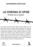 La corona di spine (Ti parlo con un respiro) Ebook di  Alessandro Castellani