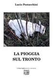 La pioggia sul Tronto Libro di  Lucio Postacchini
