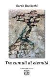 Tra cumuli di eternità Libro di  Sarah Baciocchi