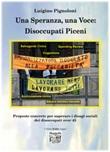 Una speranza, una voce: disoccupati piceni proposte concrete per superare i disagi sociali dei disoccupati over 45 Ebook di  Luigino Pignoloni