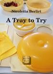 A tray to try Ebook di  Nicoletta Berliri