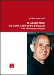 Il martirio di don Giuseppe Puglisi. Una riflessione sulla vita e il sacrificio del primo sacerdote ucciso dalla mafia