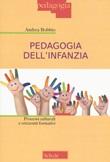 Pedagogia dell'infanzia. Processi culturali e orizzonti formativi Libro di  Andrea Bobbio