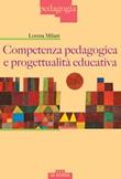 Competenza pedagogica e progettualità educativa Libro di  Lorena Milani