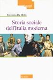 Storia sociale dell'Italia moderna. Nuova ediz. Libro di  Giovanna Da Molin