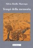 Tempi della memoria Libro di  Silvio Riolfo Marengo