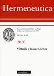 Hermeneutica. Annuario di filosofia e teologia (2020). Virtuale e trascendenza Libro di