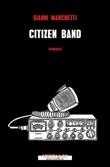 Citizen band Ebook di  Gianni Marchetti