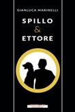 Spillo & Ettore Ebook di  Gianluca Marinelli
