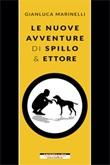 Le nuove avventure di Spillo & Ettore Ebook di  Gianluca Marinelli
