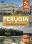 Perugia e il lago Trasimeno. Guida alla città e al territorio Ebook di  Ada Mascheroni