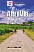 Altravia. La guida ufficiale all'Altravia da Torino a Savona Ebook di  Gianni Amerio, Dario Corradino
