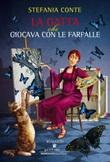 La gatta che giocava con le farfalle Libro di  Stefania Conte