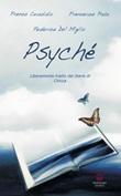 Psyché. Liberamente tratto dal diario di Chicca Libro di  Franco Casadidio, Federica Del Miglio, Francesca Prete