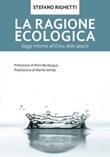La ragione ecologica. Saggi intorno all'etica dello spazio Ebook di  Stefano Righetti, Stefano Righetti