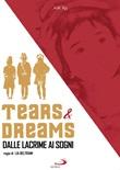 Tears & Dreams. Dalle lacrime ai sogni. DVD di  Lia Beltrami