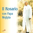 Rosario con Papa Wojtyla CD di Wojtyla Karol