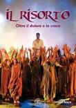 Il Risorto. Oltre il dolore e la sorte. Opera Rock. DVD di  Sebastiano Bianco