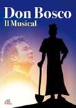 Don Bosco. Il Musical. DVD di  Piero Castellacci; Alessandro Aliscioni; Achille Oliva